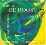 Robert de Roos: String Quartets