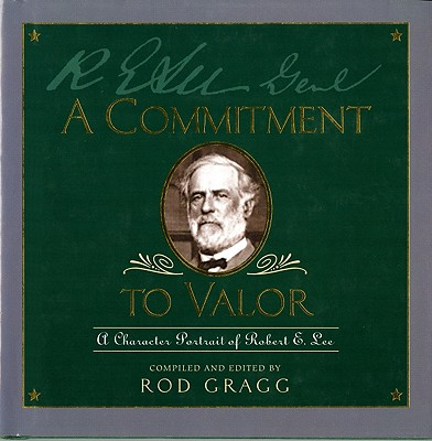 Robert E. Lee: Character and Valor - Gragg, Rod