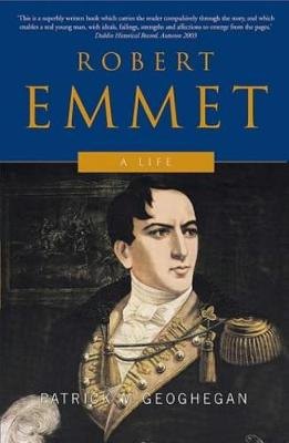 Robert Emmet: A Life - Geoghegan, Patrick M.