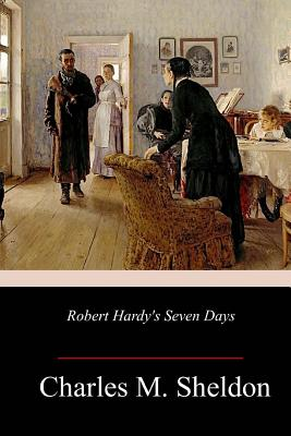 Robert Hardy's Seven Days - Sheldon, Charles M
