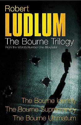 Robert Ludlum: The Bourne Trilogy: The Bourne Identity, The Bourne Supremacy, The Bourne Ultimatum - Ludlum, Robert