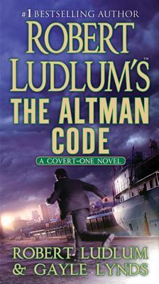 Robert Ludlum's the Altman Code: A Covert-One Novel - Ludlum, Robert, and Lynds, Gayle