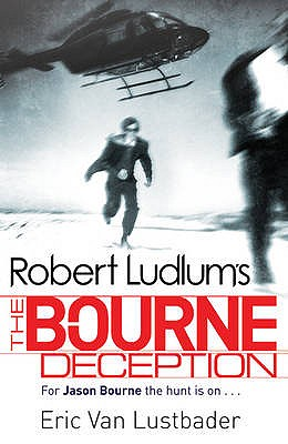 Robert Ludlum's The Bourne Deception - Lustbader, Eric van, and Ludlum, Robert