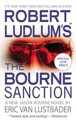 Robert Ludlum's (Tm) the Bourne Sanction - Ludlum, Robert, and Van Lustbader, Eric