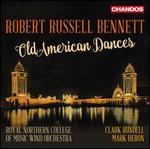 Robert Russell Bennet: Old American Dances