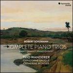 Robert Schumann: Complete Piano Trios, Quartet & Quintet
