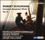Robert Schumann: Complete Symphonic Works, Vol. IV