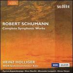 Robert Schumann: Complete Symphonic Works