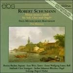 Robert Schumann: Missa sacra; Felix Mendelssohn Bartholdy: Drei Motetten