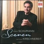 Robert Schumann: Scenen