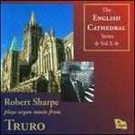 Robert Sharpe Plays Organ Music from Truro