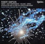 Robert Simpson: Engergy; Four Temperments; Volcano; Etc.