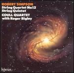 Robert Simpson: String Quartet No. 12; String Quintet