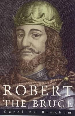 Robert The Bruce - Bingham, Caroline