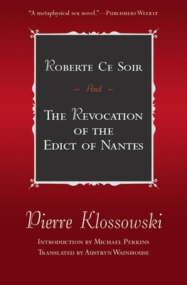 Roberte Ce Soir: And the Revocation of the Edict of Nantes - Perkins, Michael (Introduction by), and Wainhouse, Austryn (Translated by)