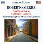 Roberto Sierra: Sinfon�a No. 4; Fandangos; Carnaval