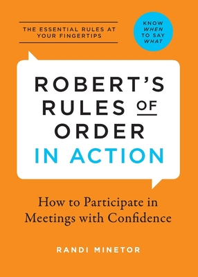 Robert's Rules of Order in Action: How to Participate in Meetings with Confidence - Minetor, Randi