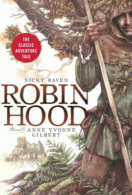 Robin Hood: The Classic Adventure Tale