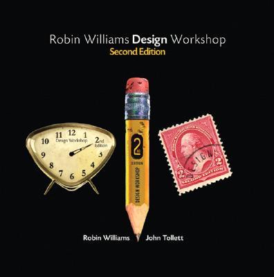 Robin Williams Design Workshop - Williams, Robin, and Tollett, John