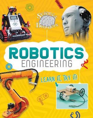 Robotics Engineering: Learn It, Try It! - Sobey, Ed