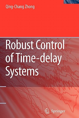 Robust Control of Time-delay Systems - Zhong, Qing-Chang