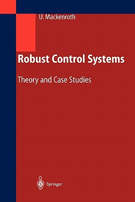Robust Control Systems: Theory and Case Studies - Mackenroth, Uwe