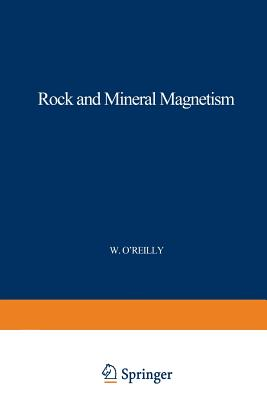 Rock and Mineral Magnetism - O'Reilly, W.