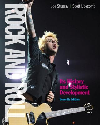 Rock and Roll: Its History and Stylistic Development - Stuessy, Joe, and Lipscomb, Scott
