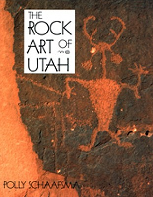 Rock Art of Utah - Schaafsma, Polly
