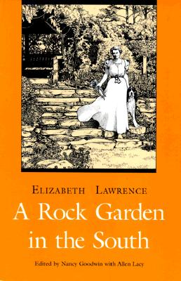 Rock Gardens in the South - Lawrence, Elizabeth