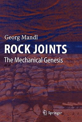 Rock Joints: The Mechanical Genesis - Mandl, Georg