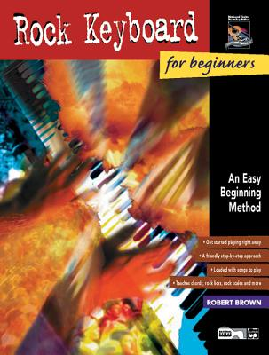 Rock Keyboard for Beginners: An Easy Beginning Method - Brown, Robert, Dr.