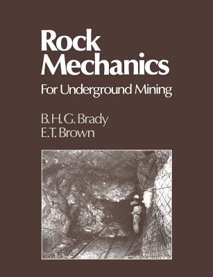 Rock Mechanics: For Underground Mining - Brady, B H G