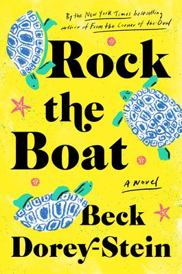 Rock the Boat: A Novel - Dorey-Stein, Beck