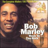 Rock to the Rock - Bob Marley & The Wailers