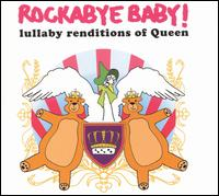 Rockabye Baby! Lullaby Renditions of Queen - Rockabye Baby!