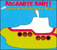 Rockabye Baby! More Lullaby Renditions of the Beatles - Rockabye Baby!