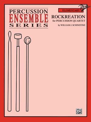 Rockreation: For Percussion Quartet - Schinstine, William J (Composer)