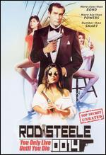 Rod Steele 0014: You Only Live Until You Die [Unrated]