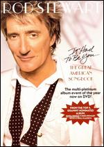 Rod Stewart: It Had to Be You - The Great American Songbook -