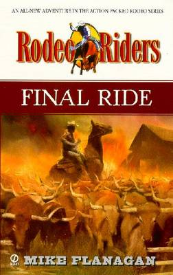 Rodeo Riders 3: Final Ride - Flanagan, Mike