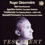 Roger Désormière Conducts Ibert, Ippolitov-Ivanov, Tchaikovsky, Scarlatti