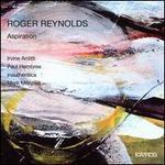 Roger Reynolds: Aspiration