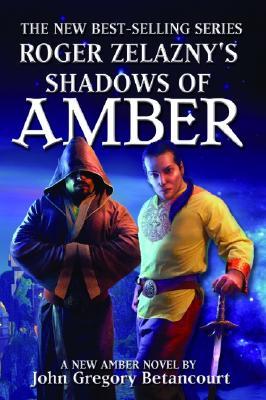 Roger Zelazny's Shadows of Amber - Betancourt, John Gregory