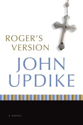 Roger's Version - Updike, John, Professor