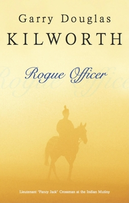 Rogue Officer - Kilworth, Garry Douglas