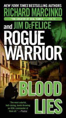 Rogue Warrior: Blood Lies - Marcinko, Richard, and DeFelice, Jim