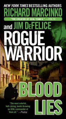 Rogue Warrior: Blood Lies - Marcinko, Richard, and DeFelice, Jim