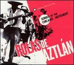 Rolas de Aztlán: Songs of the Chicano Movement