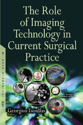 Role of Imaging Technology in Current Surgical Practice - Tsoulfas, Georgios (Editor)